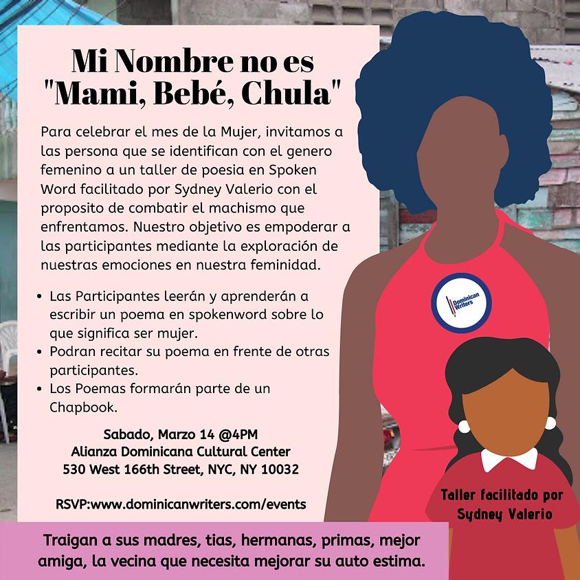 """Mi Nombre no es """"Mami, Bebé, Chula"""""""
