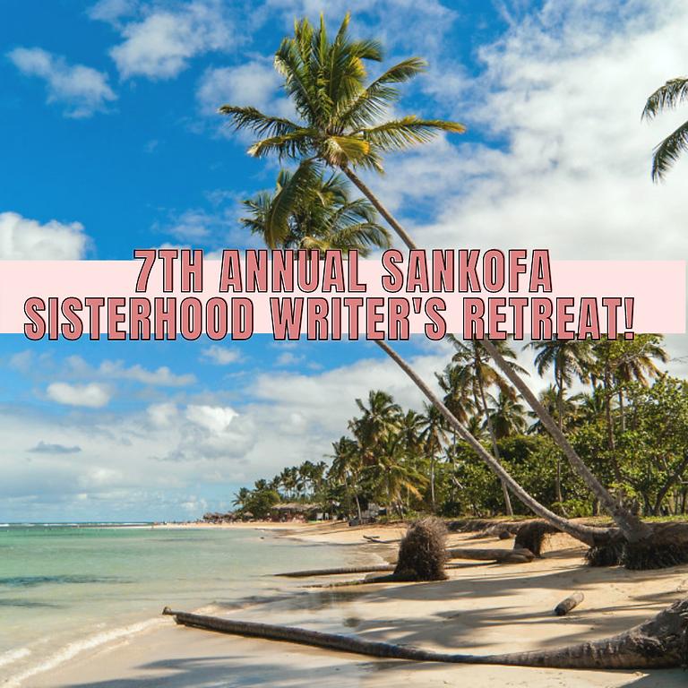 7th Annual Sankofa Sisterhood Writer's Retreat!