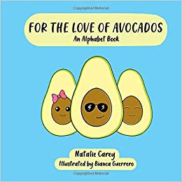 For the Love of Avocados: An Alphabet Book