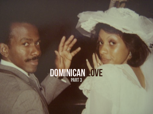 Dominican Love Part 3