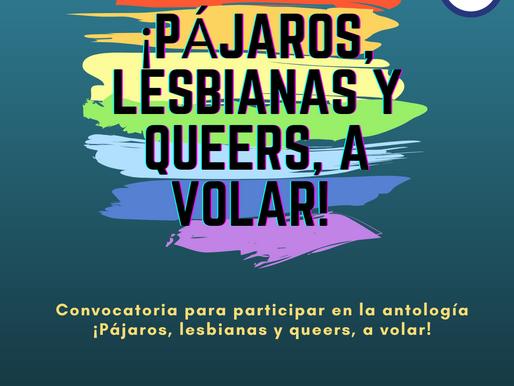 Convocatoria para participar en la antología ¡Pájaros, lesbianas y queers, a volar!