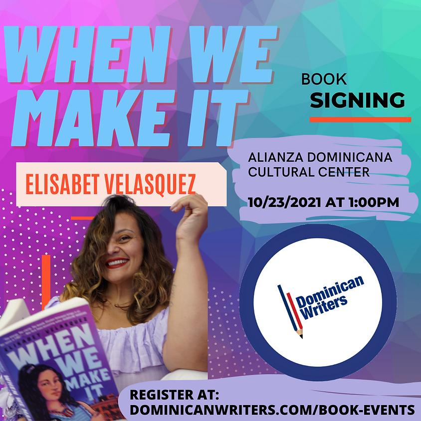 When we Make It-Book signing and conversation w/ Elisabet Velasquez