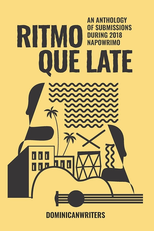 Ritmo Que Late: An Anthology of Submissions During 2018 NAPOWRIMO