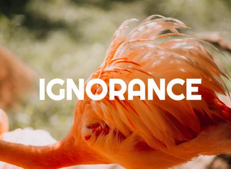 Ignorance of Mankind