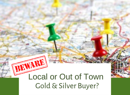 Local or Out of Town Gold & Silver Buyer?