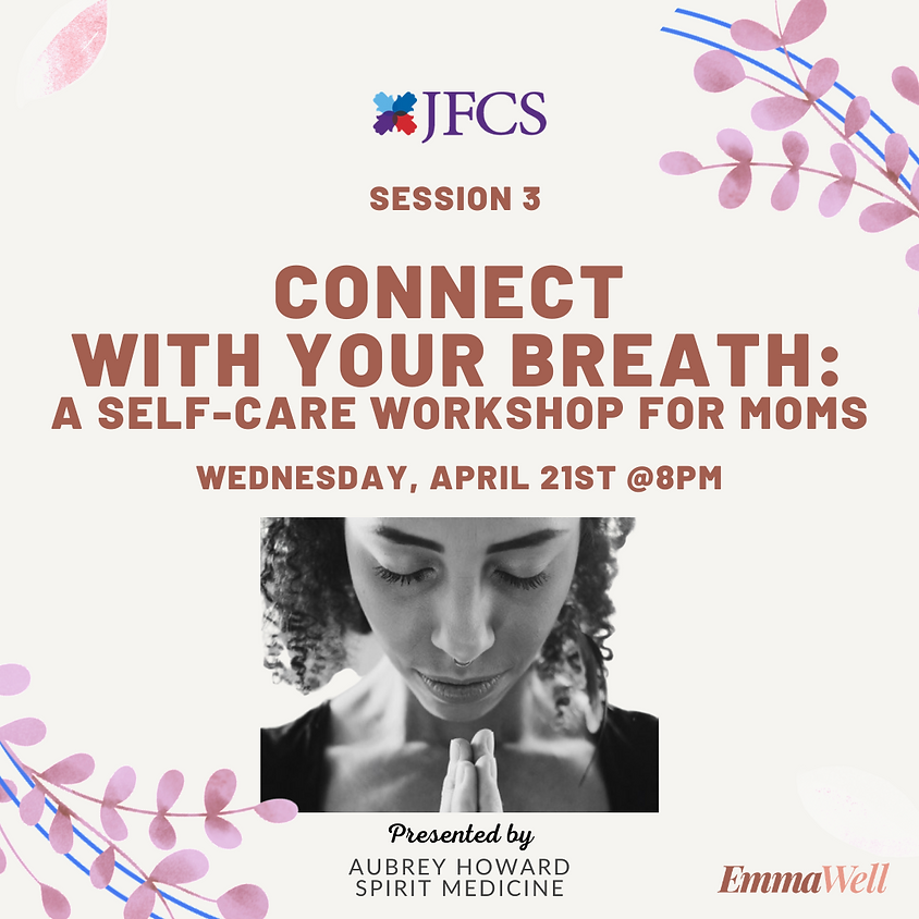Connect With Your Breath: A Self-Care Workshop for Moms