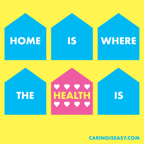 Home Is Where The Health Is