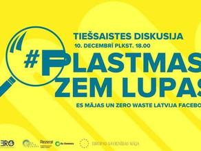 """Ekspertu diskusija """"Plastmasa zem lupas"""" 10.decembrī tiešsaistē!"""