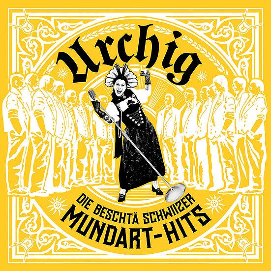 Urchig - Die beschtä Schwiizer Mundart Hits - Download