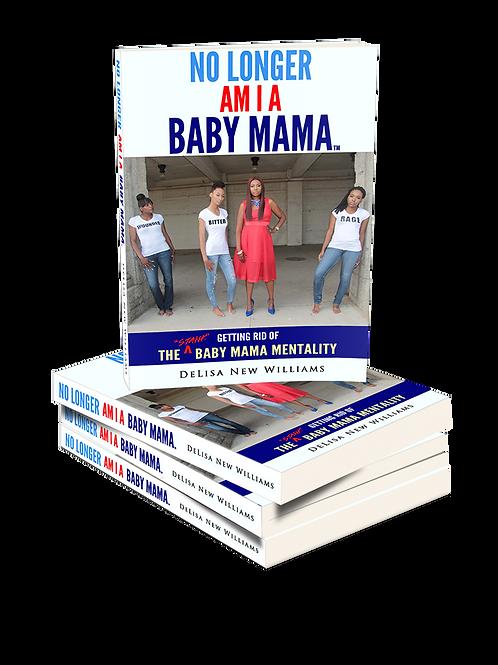 """No Longer Am I A Baby Mama"" Book"
