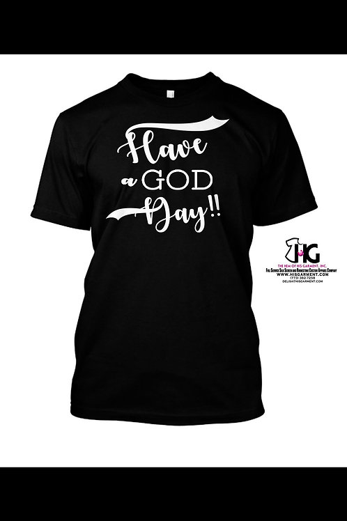 Have A GOD Day Tee