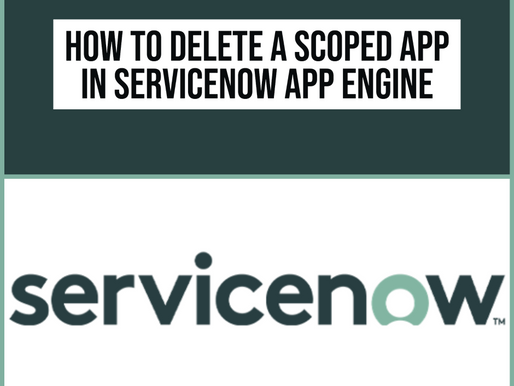 How to Delete a Scoped App in ServiceNow App Engine Low-Code No-Code Platform