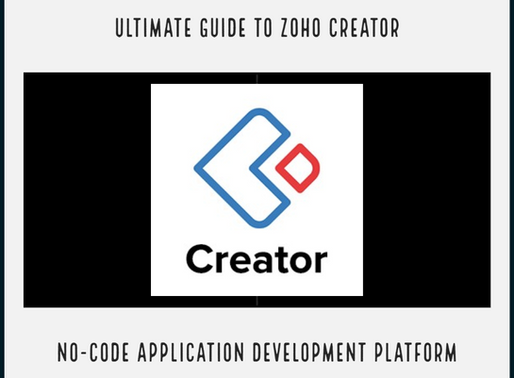 A Guide to Zoho Creator No-Code Application Development Platform
