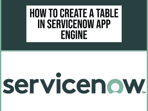 How to Create a Table in ServiceNow App Engine Low-Code No-Code Platform