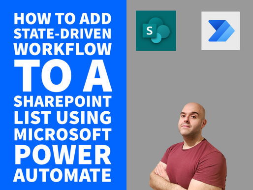 How to Add a State-Driven Workflow to a Sharepoint List Using Microsoft Power Automate