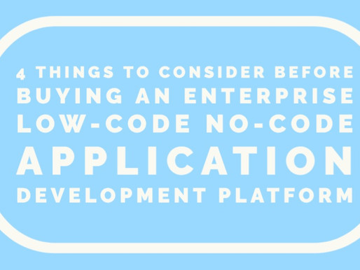 4 Things to Consider Before Buying an Enterprise Low-code No-code Application Development Platform