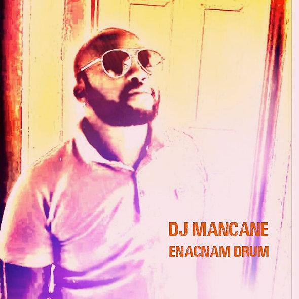 DJ Mancane | Enacnam Drum