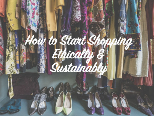 How to Start Shopping Ethically & Sustainably