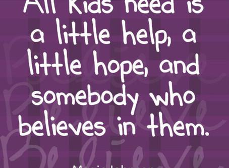 All kids need is hope