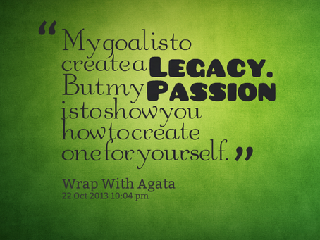 How Will Your Legacy Be Remembered?