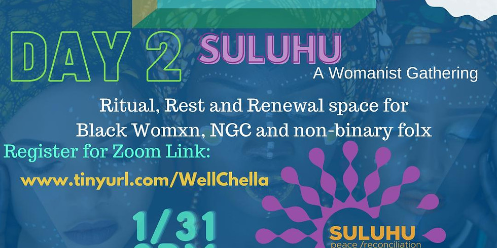 #WELLCHELLA DAY 2 :: SULUHU