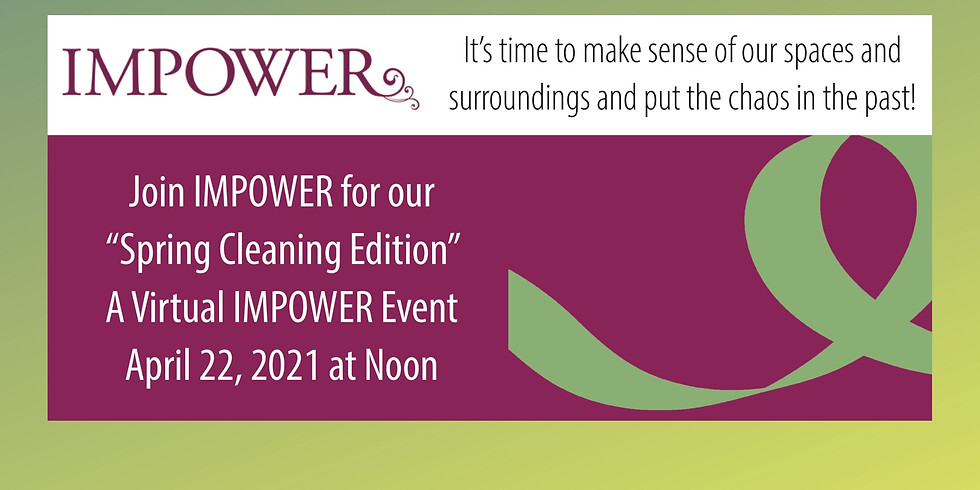 IMPOWER April 2020 Virtual Luncheon: Spring Cleaning Edition
