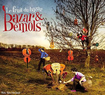 """Bazar et Bémols album """"Le Fruit du bazar"""""""