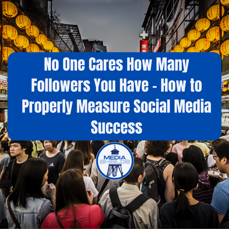 No One Cares How Many Followers You Have – How to Properly Measure Social Media Success