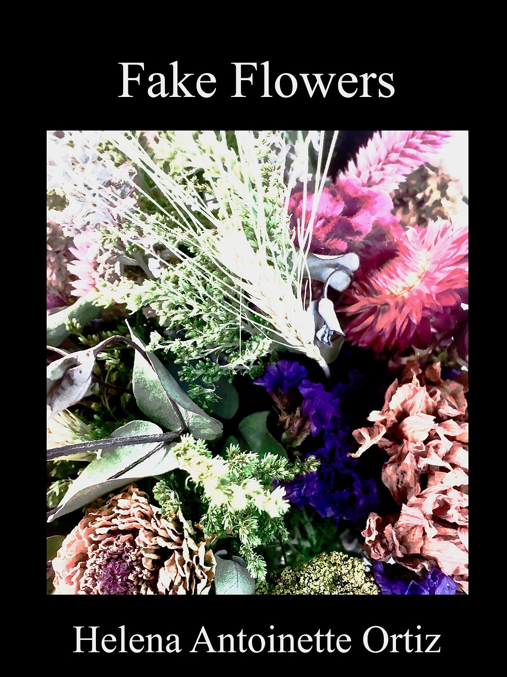 Marmosetic Wolves | Tuesday's Bones | Cover for the ebook Fake Flowers which is about a toxic relationship of the poet, Helena Ortiz's.