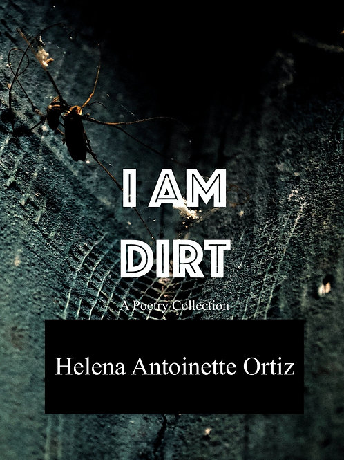 I AM DIRT | A Poetry Collection