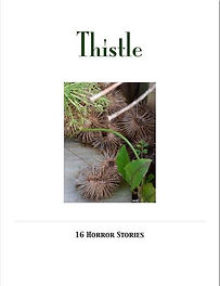 "Pricklers framed by the title ""Thistle: 16 Horror Stories""."