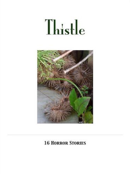 Thistle | 16 Short Stories