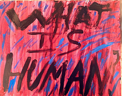 "Pink, purple, and blue abstract sign saying ""What is human?"""