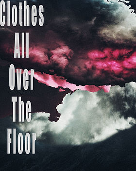 "Pink, stormy sky with the title of the story ""Clothes All Over The Floor"" in white"