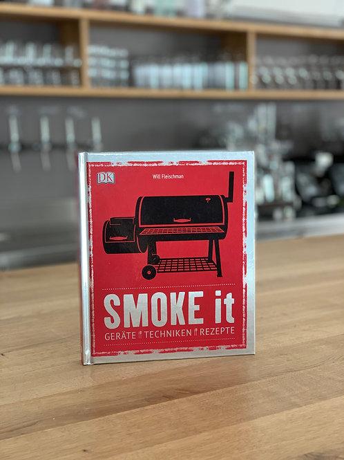 Smoke it - Geräte, Techniken, Rezepte