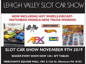 Vendor Announcement- Allentown Slot Car-Diecast-Hot Wheel and Model Show: November 9th 2019