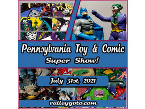 New Toy Show Coming To Allentown. Pennsylvannia Toy and Comic Supershow