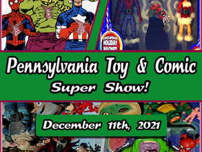 Pennsylvannia Toy and Comic Super Show Returning To Allentown South Mall December 11th 2021