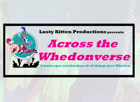WHEDONCON AFTER HOURS: Lusty Kitten Whedonverse Burlesque