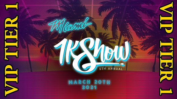 TIER 1 VIP 1KSHOW 5TH ANNUAL