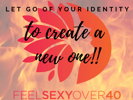 Let go of your identity to create a new one