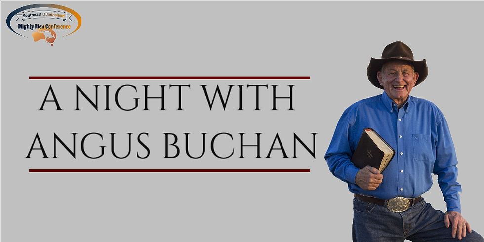 Southeast Queensland Mighty Men Conference presents A Night With Angus Buchan