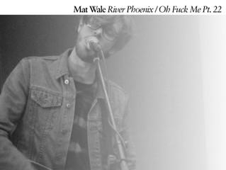 'River Phoenix / Oh Fuck Me Pt. 22' Out Now
