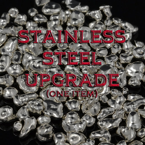 Upgrade to Stainless Steel