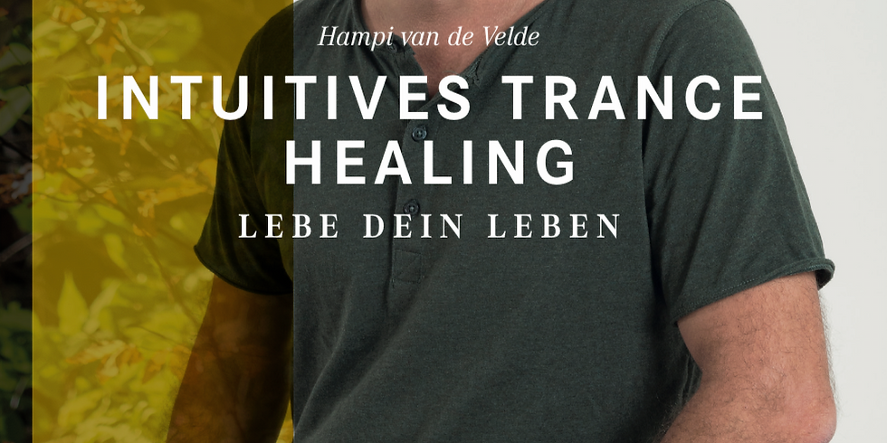 Kurzworkshop: Intuitives Trance Healing - Keine Angst vor neuen Wegen