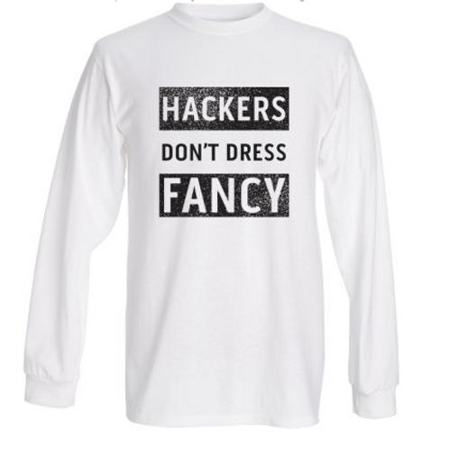 """""""Hackers don't dress fancy"""" - Uni Long Tee"""