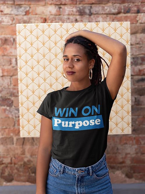 Win on Purpose Tee