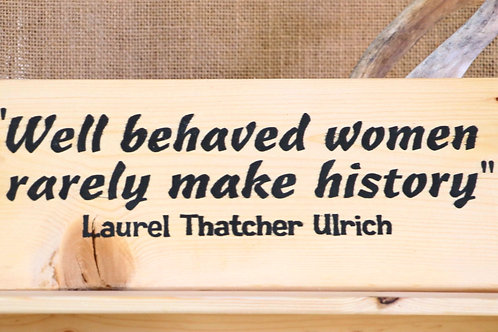 Well Behaved Women Hanging Placard