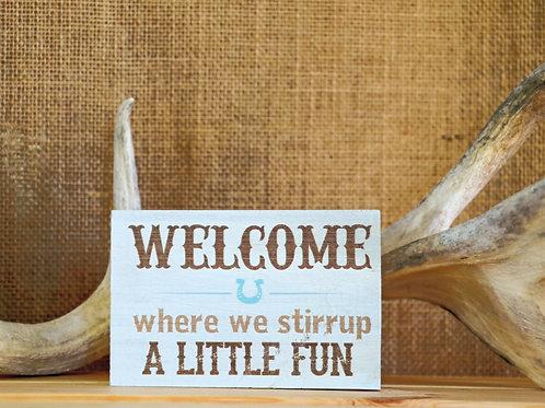 Stirrup A Little Fun Placard
