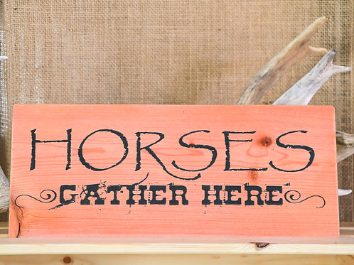 Horses Gather Here Hanging Placard